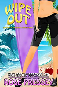 Wipe Out: A fun and fast-paced private investigator cozy mystery/beach read (Maggie PI Mysteries Book 3)