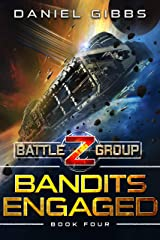 Bandits Engaged (Battlegroup Z Book 4) Kindle Edition