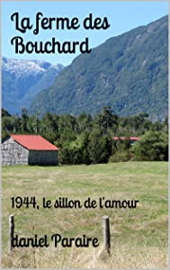 La ferme des Bouchard: 1944, le sillon de lamour (French Edition
