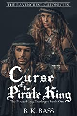 Curse of the Pirate King (The Ravencrest Chronicles) Kindle Edition