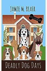 Deadly Dog Days (A Dog Days Mystery) Paperback