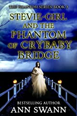 Stevie-Girl and the Phantom of Crybaby Bridge (The Phantom Series Book 3) Kindle Edition