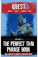 The Perfect Thai Phrasebook (Quest: Quick, Easy, Simple Thai 3) Kindle Edition