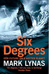 Six Degrees: Our Future on a Hotter Planet Kindle Edition