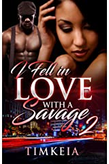 I Fell In Love With A Savage 2 Kindle Edition