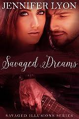 Savaged Dreams: Savaged Illusions Trilogy Book 1 Kindle Edition