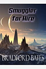 Smuggler For Hire (A Galactic Outlaws Story Book 2) Kindle Edition