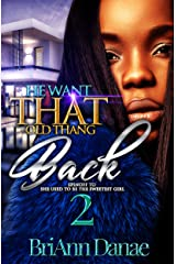 He Want That Old Thang Back 2: Spin-Off to She Used to be The Sweetest Girl Kindle Edition