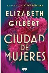 Ciudad de mujeres / City of Girls (Spanish Edition) Paperback