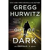 Out of the Dark: An Orphan X Novel (Orphan X, 4)