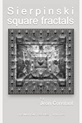 Sierpinski square fractals: Cantor set deconstructed (The Math-Art series, Vol B. Book 5) Kindle Edition