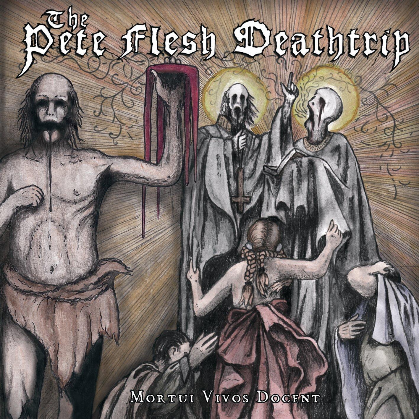 CD : Pete Flesh Deathtrip - Mortui Vivos Docent (CD)