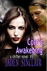 Cole's Awakening (Shifter Book 5) Kindle Edition