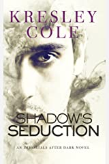 Shadow's Seduction (Immortals After Dark Book 17) Kindle Edition