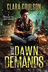 What Dawn Demands (The Frost Arcana Book 4) Kindle Edition