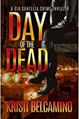 Day of the Dead (A Gia Santella Crime Thriller Book 7)