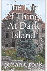 The End Of Things At Dark Island (Cozy American Castle Mystery Book 1) Kindle Edition