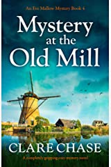 Mystery at the Old Mill: A completely gripping cozy mystery novel (An Eve Mallow Mystery Book 4) Kindle Edition