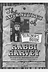 The Adventures of Rabbi Harvey Teachers Guide: The Complete Teacher's Guide to The Adventures of Rabbi Harvey: A Graphic Novel of Jewish Wisdom and Wit in the Wild West Kindle Edition