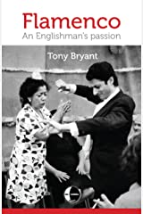 Flamenco: An Englishman's passion Kindle Edition