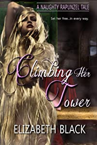 Climbing Her Tower: A Naughty Fairy Tale
