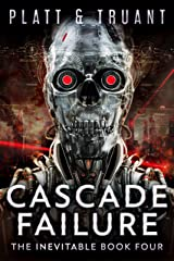 Cascade Failure (The Inevitable Book 4) Kindle Edition