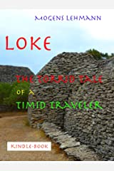 LOKE - the torrid tale of a timid traveler Kindle Edition