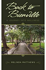 Back To Bienville, A Journey Into Wellness Kindle Edition