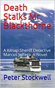 Death Stalks Mr. Blackthorne: A Kitsap Sheriff Detective Marcus Jefferson Novel