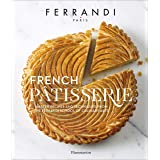French Patisserie: Master Recipes and Techniques from the Ferrandi School of Culinary Arts (Langue anglaise)