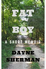 Fat Boy: A Short Memoir Kindle Edition