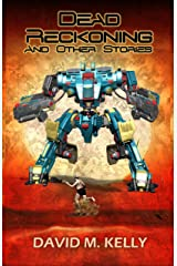 Dead Reckoning: And Other Stories. Kindle Edition