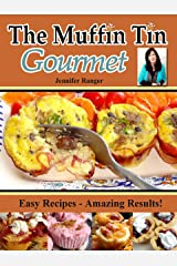 The Muffin Tin Gourmet Kindle Edition