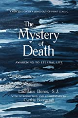 The Mystery of Death: Awakening to Eternal Life Kindle Edition