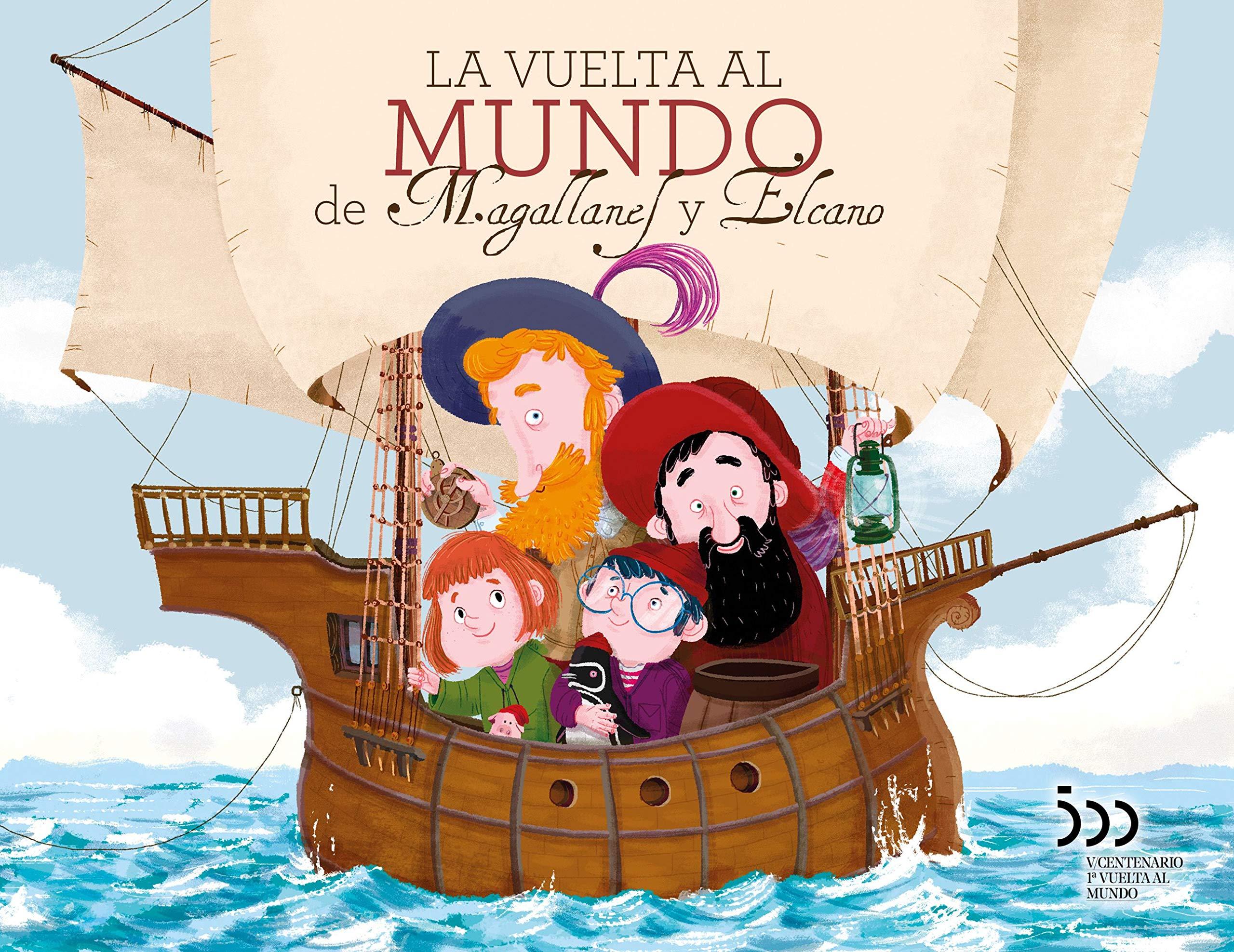 La vuelta al mundo de Magallanes y Elcano (Varios): Amazon.es: Higueras Rodríguez, Mª Dolores: Libros