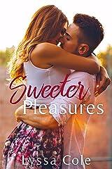 Sweeter Pleasures Kindle Edition