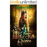 The Fair Queen: A Young Adult Fantasy (The Fair Chronicles Book 1)