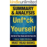 Summary: Unf*ck Yourself - Get Out of Your Head and Into Your Life by Gary John Bishop