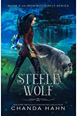 The Steele Wolf (The Iron Butterfly Series Book 2) Kindle Edition