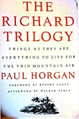 The Richard Trilogy: Things As They Are [1951], Everything to Live For [1968], The Thin Mountain Air [1977] Paperback