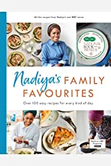 Nadiya's Family Favourites: Easy, beautiful and show-stopping recipes for every day from Nadiya's upcoming BBC TV series Hardcover