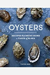 Oysters: Recipes that Bring Home a Taste of the Sea Kindle Edition