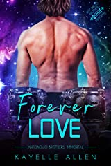 Forever Love: An Immortal MM Science Fiction Romance (Antonello Brothers: Immortal Book 3) Kindle Edition