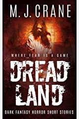 Dreadland: Dark Fantasy Horror Short Stories Kindle Edition
