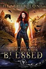 Succubus Blessed (Paranormal Prison: Shackled Souls Book 3) Kindle Edition