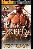 Bear to Need: Kodiak Den #2 (Alaskan Den Men Book 5)