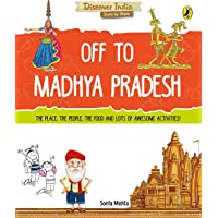 Off to Madhya Pradesh (Discover India)