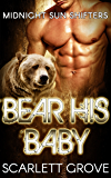 Bear His Baby (Bear Shifter BBW BWWM Paranormal Matchmaker Romance) (Midnight Sun Shifters Book 2)