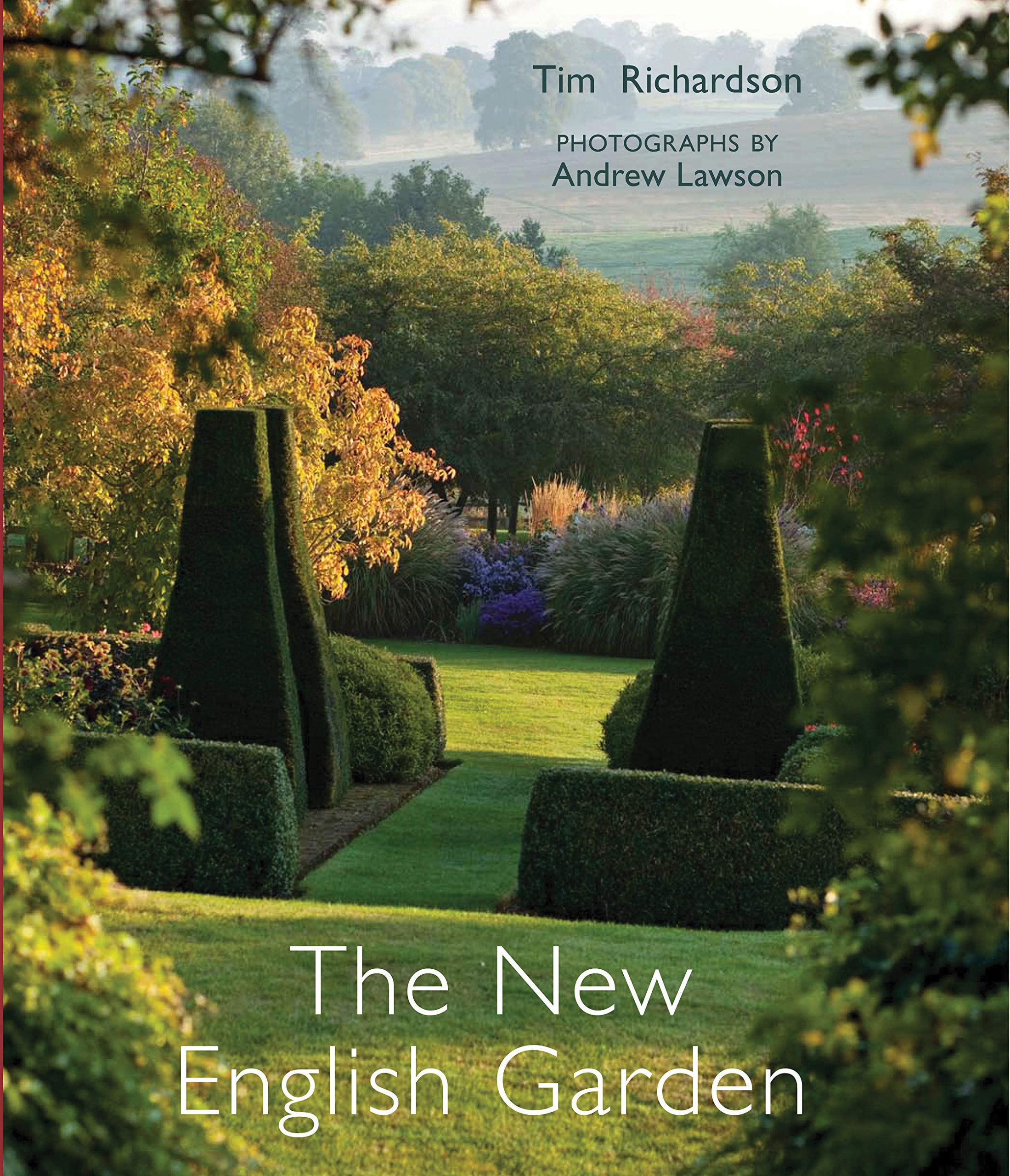 The New English Garden Richardson Tim Lawson Andrew