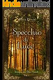 Specchio di Luce: Trilogia dei Due Mondi - Volume 1